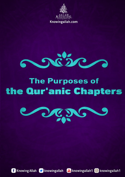 The purposes of the qur'anic Chapters