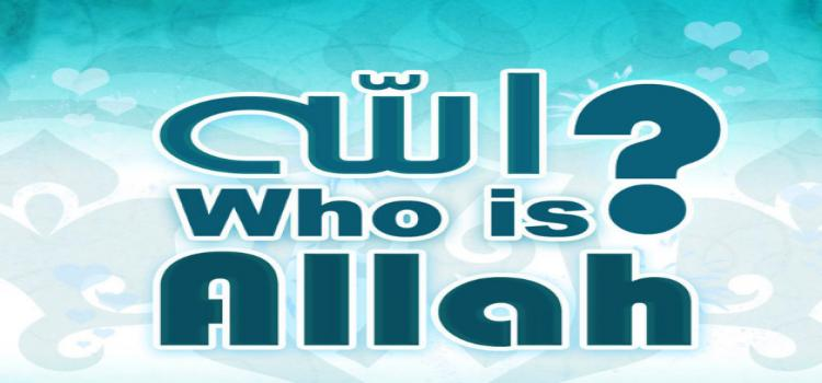 who is allah the way to know allah knowing allah