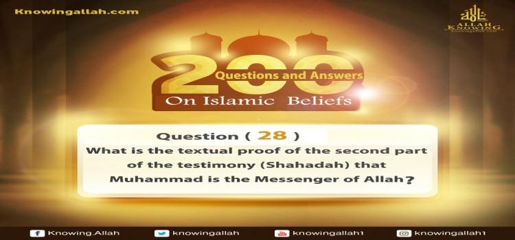 Q 28: What is the textual proof of the testimony that Muhammad is the Messenger of Allah?