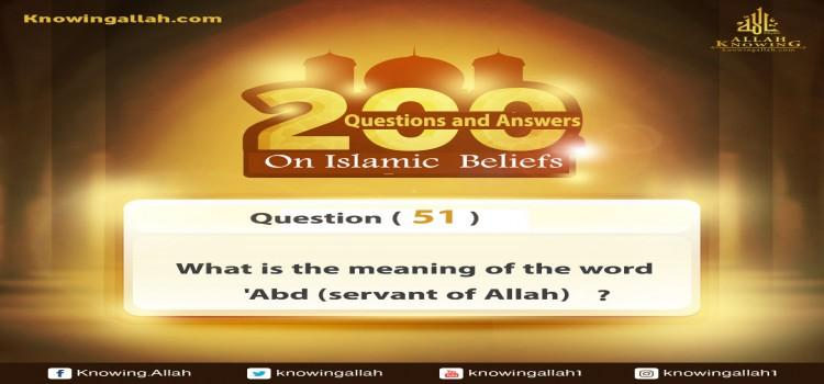 Q 51: What does the Oneness of the Names and Attributes of Allah mean?