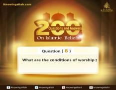 Q 8: How many are the conditions of worship?