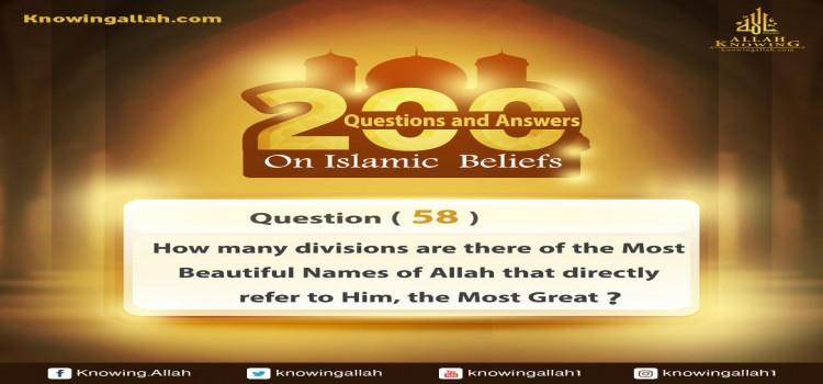 Q 58: How many types are the Most Beautiful Names pertaining to calling Almighty Allah therewith?