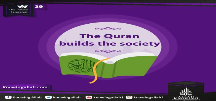 The Quran builds the society