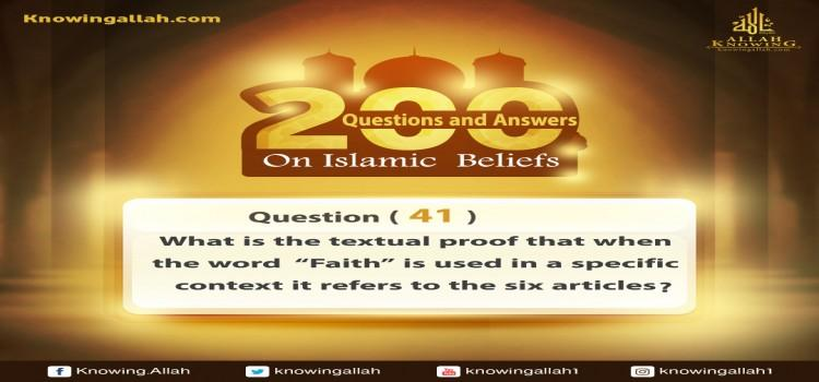 Q 41: What is the textual proof that when Faith is considered in detail, it refers to the six articles?