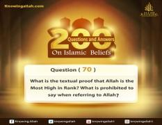 Q 70: What is the textual proof that Allah is the Most High in Rank? What must be negated pertaining to Allah the Almighty?