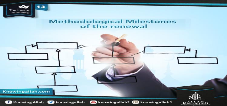 Methodological Milestones of the renewal