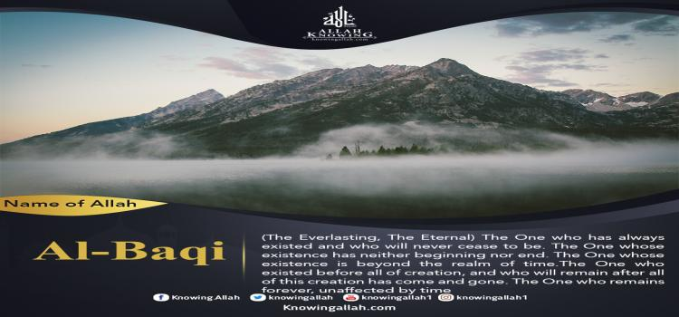 Name of Allah Al-Baqi -The Everlasting, The Eternal, The Ever-Enduring