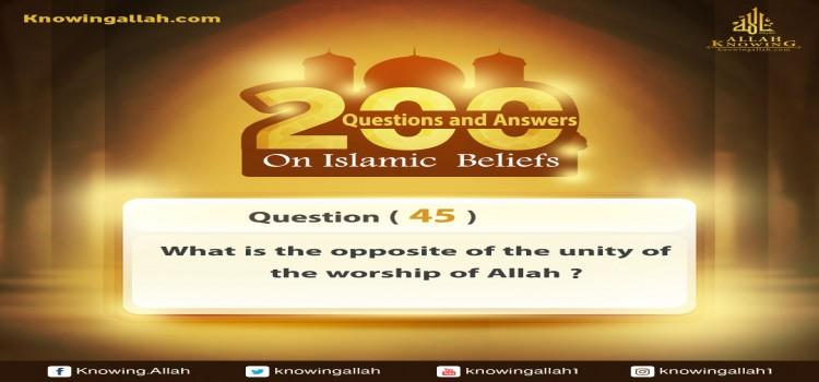Q 45: What is the opposite of