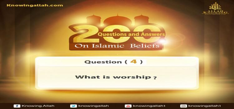 Q 4: What is Worship?