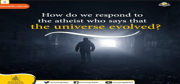 the universe evolved!